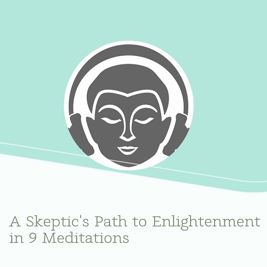 A Skeptic's Path to Enlightenment in 9 Meditations / Jamyang Buddhist Center Secular Meditation Class