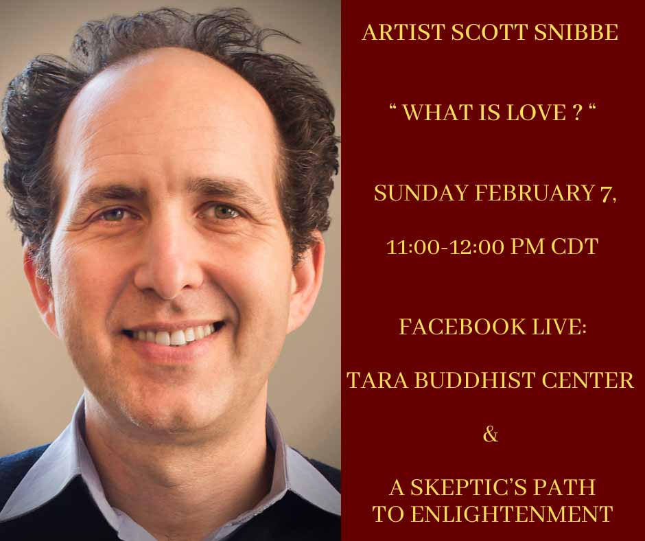 Scott Snibbe Tara Buddhist Center What is Love?