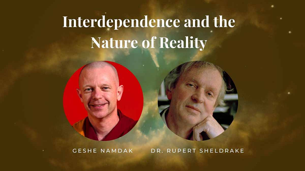 Rupert Sheldrake and Geshe Namdak on the nature of reality, consciousness, and the intersection of modern science and Buddhism.