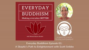 Everyday Buddhism Podcast Episode 61 Scott Snibbe A Skeptic's Path to Enlightenment